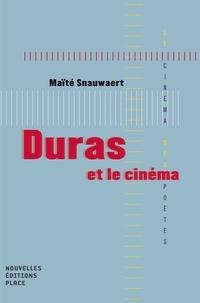 Maïté Snauwaert - Duras et le cinéma.