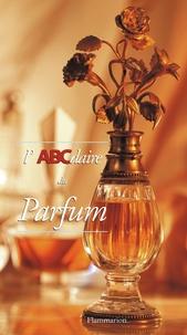 L'ABCdaire du parfum - Maïté Turonnet |