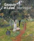 Maite Van Dijk et Joost Van der Hoeven - Gauguin et Laval en Martinique.