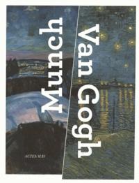 Maite Van Dijk et Magne Bruteig - Munch : Van Gogh.