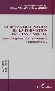 Maïten Bel et Philippe Méhaut - La décentralisation de la formation professionnelle - Quels changements dans la conduite de l'action publique ?.