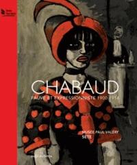 Maïthé Vallès-Bled - Chabaud - Fauve et expressionniste 1900-1914.