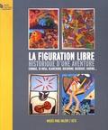 Maïthé Vallès-Bled et Hervé Perdriolle - La Figuration libre, historique d'une aventure - Combas, Di Rosa, Blanchard, Boisrond, Basquiat, Haring....