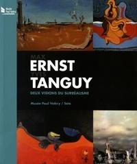 Maïthé Vallès-Bled et Philippe Piguet - Max Ernst - Yves Tanguy - Deux visions du surréalisme.