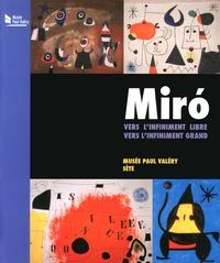 Maïthé Vallès-Bled et Christophe Averty - Miro, vers l'infiniment libre, vers l'infiniment grand - Musée Paul Valéry, Sète, 21 juin - 9 novembre 2014.