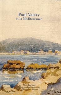 Maïthé Vallès-Bled et Michel Jarrety - Paul Valéry et la Méditerranée.