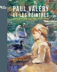 Maïthé Vallès-Bled et Martine Boivin-Champeaux - Paul Valéry et les peintres - Courbet, Manet, Degas, Monet, Renoir, Matisse, Picasso....