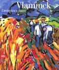 Maïthé Vallès-Bled - Vlaminck - Un instinct fauve.