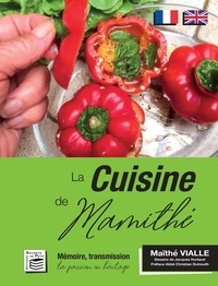 Maïthé Vialle - La Cuisine de Mamithé - Mémoire, transmission, la passion en héritage.