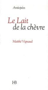 Maïthé Vignaud - Le Lait de la chèvre.