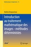 Maïtine Bergounioux - Introduction au traitement mathématique des images-méthodes déterministes.