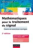 Maïtine Bergounioux - Mathématiques pour le traitement du signal - 2e éd. - Cours et exercices corrigés.