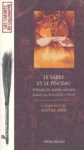 Maître Akeji - Le sabre et le pinceau - Poèmes du Japon ancien.