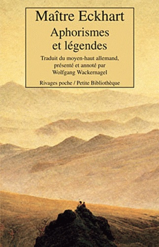 Maître Eckhart - Aphorismes et légendes.