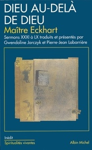 Maître Eckhart et Johannes Maître Eckhart - Dieu au-delà de Dieu.