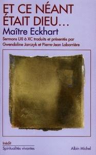 Maître Eckhart et Johannes Maître Eckhart - Et ce néant était Dieu....