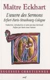 Maître Eckhart - L'oeuvre des Sermons - Erfurt-Paris-Strasbourg-Cologne.