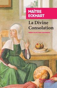 La divine consolation suivi de L'Homme noble -  Maître Eckhart |