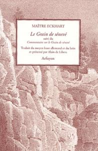 Maître Eckhart - Le grain de sénevé - Suivi du Commentaire sur le Grain de sénevé.
