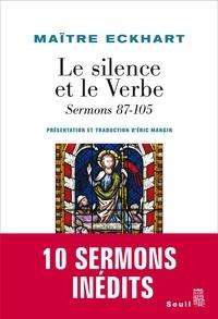 Maître Eckhart - Le Silence et le Verbe - Sermons 87-105 Tome 4.