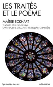 Maître Eckhart - Les traités et le poème.