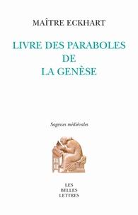 Livre des paraboles de la Genèse -  Maître Eckhart |