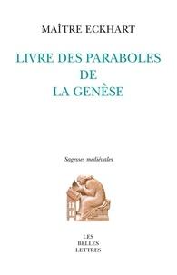 Maître Eckhart - Livre des paraboles de la Genèse.
