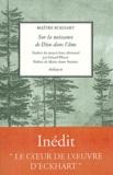 Maître Eckhart - Sur la naissance de Dieu dans l'âme - Sermons 101-104.