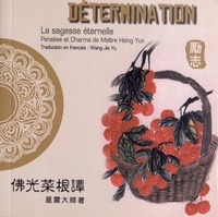 Maître Hsing Yun - Détermination - Edition bilingue français-chinois.