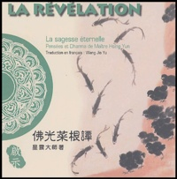 Maître Hsing Yun - La révélation - Edition bilingue français-chinois.