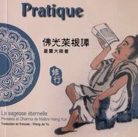 Maître Hsing Yun - Pratique - Edition bilingue français-chinois.