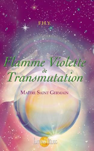 Maître Saint-Germain et  FHY - Flamme Violette de transmutation.