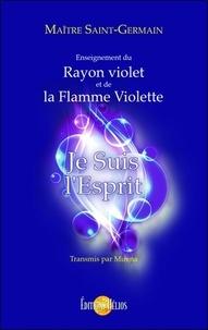 Maître Saint-Germain - Je suis l'esprit - Enseignement du rayon violet et de la flamme violette.
