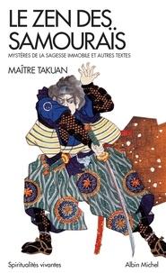 Maître Takuan et  Takuan (Maître) - Le Zen des samourais - Mystères de la sagesse immobile.