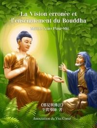 Maître Xiao Ping-Shi - La Vision erronée et l'enseignement du Bouddha.