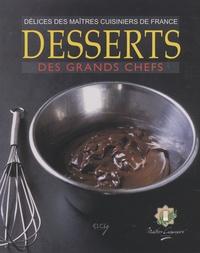 Maitres cuisiniers de France et Elodie Bonnet - Desserts des grands chefs.