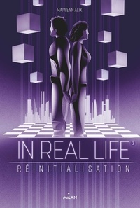 Maiwenn Alix - In Real Life, Tome 03 - Réinitialisation.