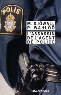 Maj Sjöwall et Per Wahlöö - L'assassin de l'agent de police.