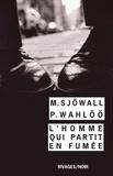 Maj Sjöwall et Per Wahlöö - L'homme qui partit en fumée - Les enquêtes de l'inspecteur Beck.