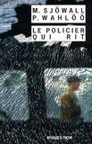 Maj Sjöwall et Per Wahlöö - Le policier qui rit - Le roman d'un crime.