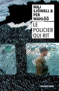 Maj Sjöwall et Per Wahlöö - Le policier qui rit.