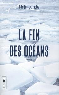 Maja Lunde - La fin des océans.