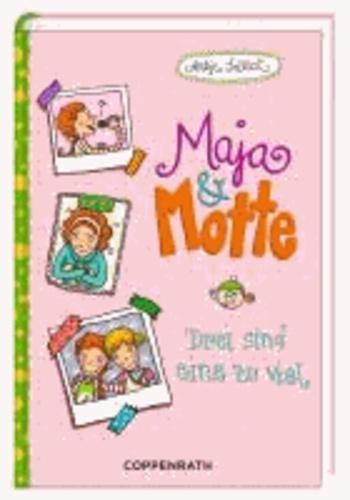 Maja & Motte 02 - Drei sind eine zu viel.