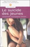 Maja Perret-Catipovic - Le suicide des jeunes - Comprendre, accompagner, prévenir.