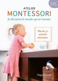 Maja Pitamic - Montessori - Des acquis pour la vie - Plus de 70 compétences essentielles et créatives pour la vie de tous les jours.