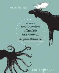 Maja Säfström - La petite encyclopédie illustrée des animaux les plus étonnants.