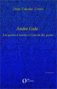 André Gide : les gestes damour et lamour des gestes.pdf
