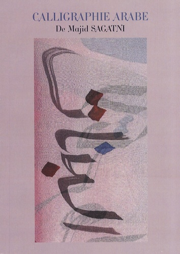 Majid Sagatni - Calligraphie arabe.