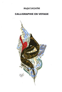 Majid Sagatni - Calligraphie en voyage.