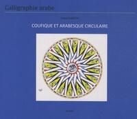 Majid Sagatni - Coufique et arabesque circulaire.